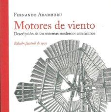 Libri antichi: MOTORES DE VIENTO. DESCRIPCIÓN DE LOS SISTEMAS MODERNOS AMERICANOS.(ARAMBURU, FERNANDO.). Lote 188699900