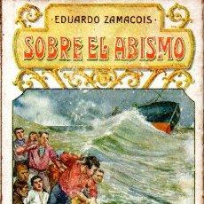 Libros antiguos: ZAMACOIS : SOBRE EL ABISMO (SOPENA, .C 1920). Lote 188709318