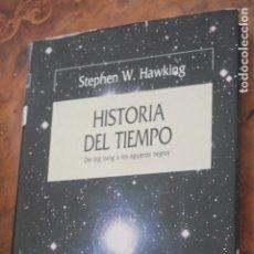 Libros antiguos: STEPHEN W. HAWKING. HISTORIA DEL TIEMPO, DEL BIG BANG A LOS AGUJEROS NEGROS, CRITICA,PRIMERA EDICIÓN. Lote 188731666