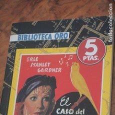 Libros antiguos: EL CASO DEL CANARIO COJO, PERRY MASON, ERLE STANLEY GARDNER, NOVELA NEGRA. Lote 188750470