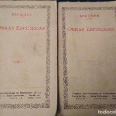 Libros antiguos: 2 TOMOS I Y II, BECQUER OBRAS ESCOGIDAS, COMPAÑIA IBERO AMERICANA HACIA 1930, LIBROS. Lote 188763660