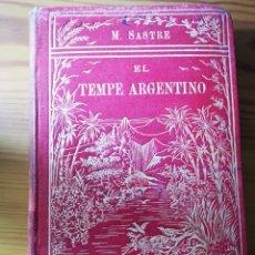 Libros antiguos: 1885 - EL TEMPE ARGENTINO, D. MARCOS SASTRE, CON MUCHAS ILUSTRACIONES. Lote 188766910