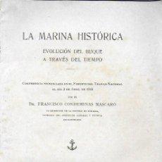 Libros antiguos: LA MARINA HISTÓRICA. EVOLUCIÓN DEL BUQUE A TRAVÉS DEL TIEMPO / F. CONDEMINAS. BCN : J. HORTA, 1920. . Lote 188778833