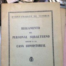 Libros antiguos: REGLAMENTO PERSONAL SUBALTERNO AFECTO A CASA CONSISTORIAL. VITORIA 1947. Lote 188808721