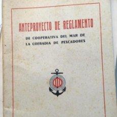 Libros antiguos: ANTEPROYECTO DE REGLAMENTO DE COOPERATIVA DEL MAR DE LA COFRADIA DE PESCADORES. 1942. Lote 188810028