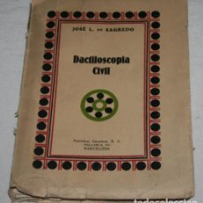 Livres anciens: DACTILOSCOPIA CIVIL, JOSE L. DE SAGREDO, GRAPHOS 1928, LIBRO. Lote 188841243