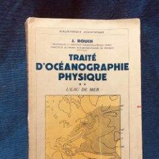 Libros antiguos: TRAITÉ D´OCEANOGRAFIA PHYSIQUE L´EAU DE MER PARIS J. ROUCH EDITEUR 1946 BIBLIOTHÉQUE SCIENTIFIQUE. Lote 189092058