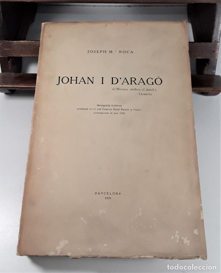 Libros antiguos: JOHAN I DARAGÓ. JOSEPH Mª ROCA. TIP. CASA PROVINCIAL DE CARITAT. BARCELONA. 1929. - Foto 3 - 189092788