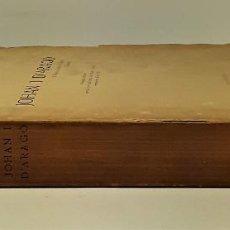 Libros antiguos: JOHAN I DARAGÓ. JOSEPH Mª ROCA. TIP. CASA PROVINCIAL DE CARITAT. BARCELONA. 1929.. Lote 189092788