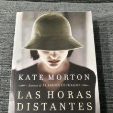 Libros antiguos: LAS HORAS DISTANTES - KATE MORTON . Lote 189132736