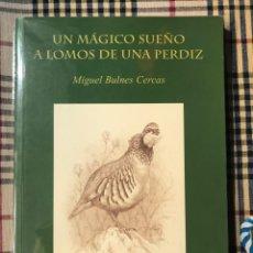 Libri antichi: CAZA - UN MAGICO SUEÑO A LOMOS DE UNA PERDIZ. Lote 189157210