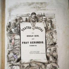 Libros antiguos: 1846 - TEATRO SOCIAL DEL SIGLO XIX, POR FRAY GERUNDIO. Lote 189265015