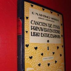 Libros antiguos: CANCIÓN DE CUNA. PRIMAVERA EN OTOÑO. LIRIO ENTRE ESPINAS. - MARTÍNEZ SIERRA, G.. Lote 189286930