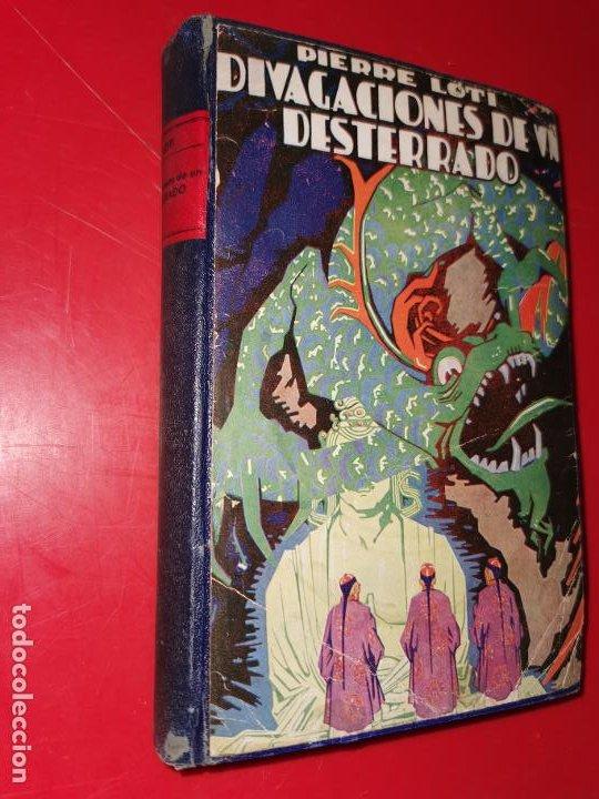 DIVAGACIONES DE UN DESTERRADO - PIERRE LOTI - EDITORIAL CERVANTES, 1925, 1ª EDICION EN CASTELLANO (Libros Antiguos, Raros y Curiosos - Literatura - Otros)