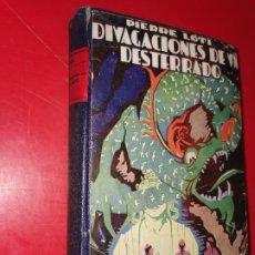 Libros antiguos: DIVAGACIONES DE UN DESTERRADO - PIERRE LOTI - EDITORIAL CERVANTES, 1925, 1ª EDICION EN CASTELLANO. Lote 189287952