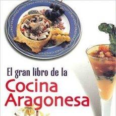 Libros antiguos: EL GRAN LIBRO DE LA COCINA ARAGONESA. Lote 206963401