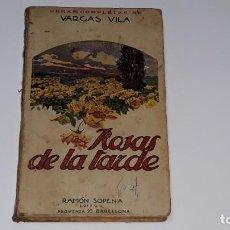 Libros antiguos: OBRAS COMPLETAS DE VARGAS VILA Nº 13 - LAS ROSAS DE LA TARDE - RAMON SOPENA EDITOR - AÑO 1933. Lote 189312536