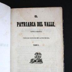 Libros antiguos: AÑO 1846. EL PATRIARCA DEL VALLE. PATRICIO DE LA ESCOSURA. TOMO I.. Lote 189435663