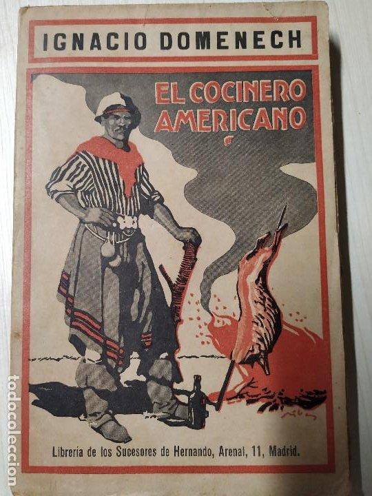 1917 IGNACIO IGNASI DOMENECH EL COCINERO AMERICANO PRIMERA EDICION. PERFECTO ESTADO (Libros Antiguos, Raros y Curiosos - Cocina y Gastronomía)
