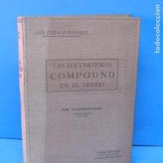 Libros antiguos: LAS LOCOMOTORAS COMPOUND EN EL MUNDO.- LUIS ZURDO OLIVARES. Lote 189480928