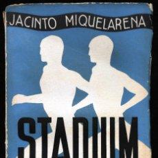 Libros antiguos: STADIUM (NOTAS DE SPORT), POR JACINTO MIQUELARENA, 1ª EDICIÓN, 1934.. Lote 189501471