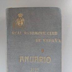 Libros antiguos: 1912 ANUARIO DEL REAL AUTOMOVIL CLUB DE ESPAÑA - RARISIMO - EN MUY BUEN ESTADO. Lote 189571690