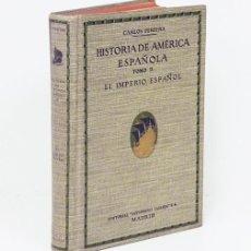Libros antiguos: PEREYRA (CARLOS).- HISTORIA DE AMÉRICA ESPAÑOLA, II. EL IMPERIO ESPAÑOL. SATURNINO CALLEJA, 1924. Lote 189635653