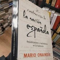 Livros antigos: MARIO ONAINDIA LA CONSTRUCCION DE LA NACION ESPAÑOLA. Lote 189748085
