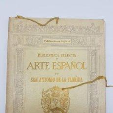 Libros antiguos: ARTE ESPAÑOL ( SAN ANTONIO DE LA FLORIDA ) LA PLANA ( 1924 ) LAMINAS. Lote 189757575