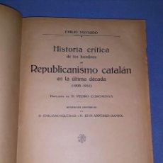 Libros antiguos: HISTORIA CRITICA DE LOS HOMBRES REPUBLICANISMO CATALAN 1905-1914 EDITADO AÑO 1915 ORIGINAL. Lote 189758167