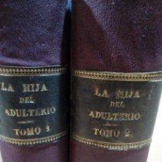 Libros antiguos: LA HIJA DEL ADULTERIO -2 TOMOS COMPLETA -LUIS DEL VAL - PRINCIPIOS SIGLO XX. Lote 189787242