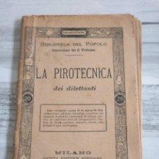Libros antiguos: LA PIROTECNICA DEI DILETTANTI - PIROTECNIA. Lote 189895912
