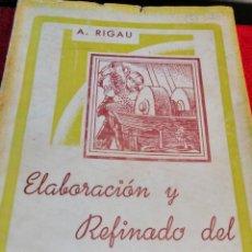 Libros antiguos: ELABORACIÓN Y REFINADO DEL ACEITE DE OLIVA POR A. RIGAU. PALMA 1948 90 PAGINAS. Lote 189903331