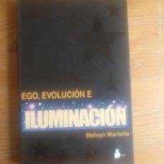 Libros antiguos: EGO, EVOLUCION E ILUMINACIÓN MELVYN WARTELLA PUBLICADO POR EDITORIAL SIRIO (2005) 206PP. Lote 190011351