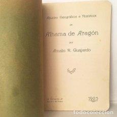 Libros antiguos: ALHAMA DE ARAGÓN (1ª EDICIÓN, 1925 APUNTES GEOGRÁFICOS E HISTÓRICOS. GUAJARDO. Lote 190047821