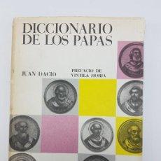 Libros antiguos: DICCIONÁRIO DE LOS PAPAS ( JUAN DACIO ) 1º EDICIÓN ( AÑO 1963 ). Lote 190118371