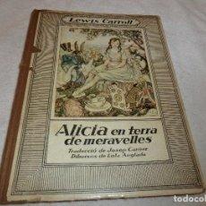Libros antiguos: ALICIA EN TERRA DE MERAVELLES. LEWIS CARROL. JODEP CARNER , DIBUIXOS LOLA ANGLADA ,EN CATALA. Lote 190119675