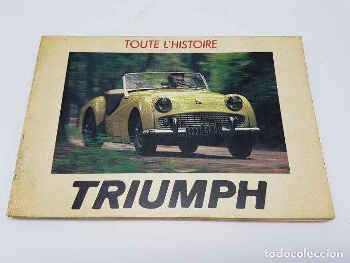 HISTÓRIA AUTOMÓVIL TRIUMPH, 1984 ( COLECCIÓN TOUTE L'HISTORIE ) EN FRANCES (Libros Antiguos, Raros y Curiosos - Historia - Otros)