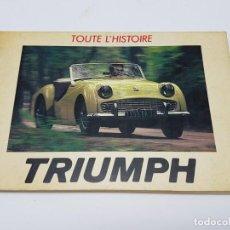 Libros antiguos: HISTÓRIA AUTOMÓVIL TRIUMPH, 1984 ( COLECCIÓN TOUTE L'HISTORIE ) EN FRANCES. Lote 190120403