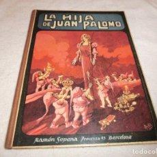 Libros antiguos: LA HIJA DE JUAN PALOMO. FEDERICO TRUJILLO . ED. SOPENA 1922, . Lote 190121446