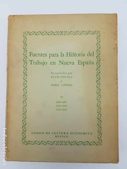FUENTES PARA LA HISTÓRIA DEL TRABAJO EN NUEVA ESPAÑA ( TOMO VI ) 1606-1607-1616-1620-1621-1632 (Libros Antiguos, Raros y Curiosos - Historia - Otros)