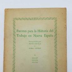 Libros antiguos: FUENTES PARA LA HISTÓRIA DEL TRABAJO EN NUEVA ESPAÑA ( TOMO VI ) 1606-1607-1616-1620-1621-1632. Lote 190122385