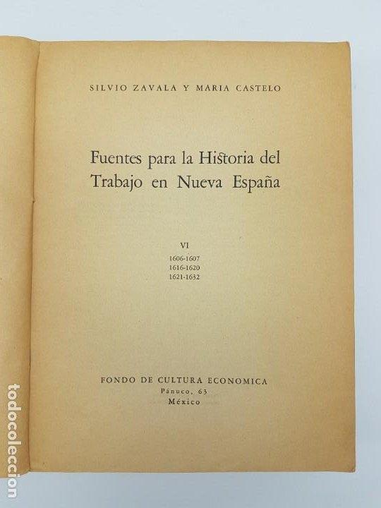 Libros antiguos: FUENTES PARA LA HISTÓRIA DEL TRABAJO EN NUEVA ESPAÑA ( TOMO VI ) 1606-1607-1616-1620-1621-1632 - Foto 3 - 190122385