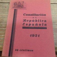 Libros antiguos: CONSTITUCION DE LA REPUBLICA ESPAÑOLA 1931, IMPRESO EN MADRID,32 PAGINAS. Lote 190124357
