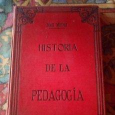 Livres anciens: HISTORIA DE LA PEDAGOGÍA -DIAZ MUÑOZ - EDICIÓN DE 1909. Lote 190144080