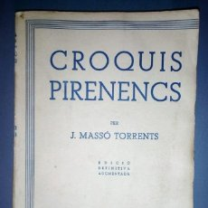 Libri antichi: CROQUIS PIRINENCS PER J, MASSÓ TORRENTS. EDICIÓ DEFINITIVA ARGUMENTADA. EDITORIAL CATALANA. 1921. Lote 190231810