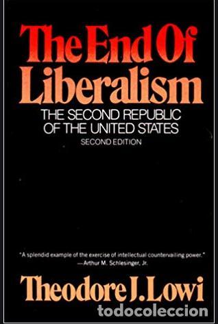 THE ENDOF LIBERALISM, THE SECOND REPUBLIC OF THE UNITED STATES - THEODORE J. LOWI. (Libros Antiguos, Raros y Curiosos - Historia - Otros)