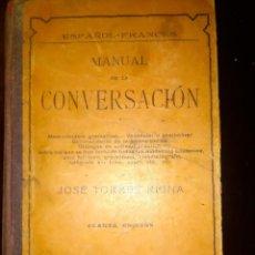 Libros antiguos: MANUAL DE CONVERSACIÓN. DE JOSÉ TORRES REINA. 1911. Lote 190362893