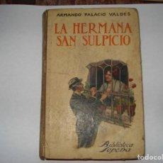 Libros antiguos: LA HERMANA SAN SULPICIO, UNICO CON SELLO DERECHOS DE AUTOR Y FIRMA. Lote 190363586