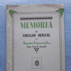 Libros antiguos: MEMORIA DEL COLEGIO OFICIAL DE AGENTES COMERCIALES. SANTA CRUZ DE TENERIFE, AÑO 1932.. Lote 190370736